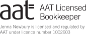 AAT Licensed Bookkeeper. Jenna Newbury is licensed and regulated by AAT under licence number 1002603